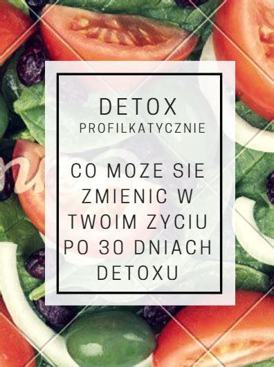Detox Co Pic Zeby Oczyscic Organizm by Odrobaczanie I Detox Czyli Lekarstwo Na Wszystkie Choroby