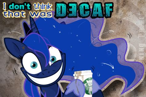 Mlp Luna Meme - no coffee for luna my little pony friendship is magic