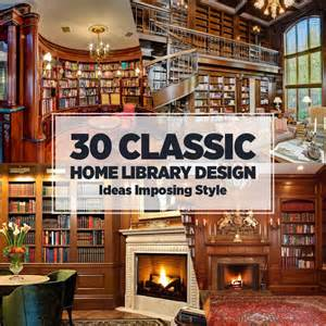 home decorating ideas pictures 30 classic home library design ideas imposing style