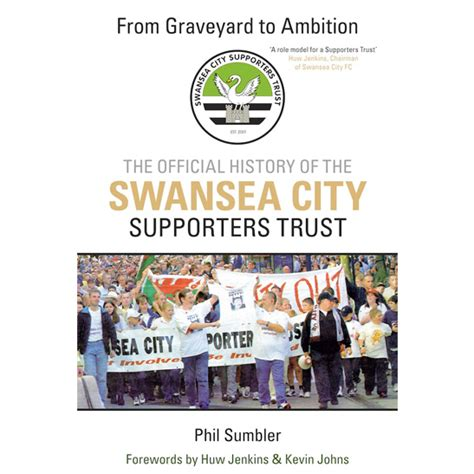 the official history of from graveyard to ambition the official history of the swansea city supporters trust kindle