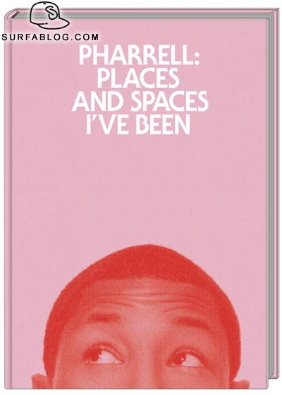 libro people places and things surfablog pharrell realizza il suo libro quot places and spaces i ve been quot