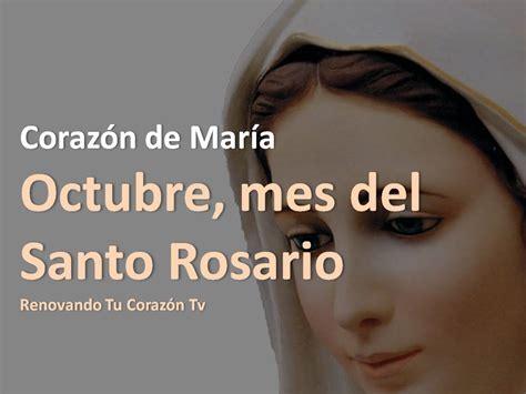 imagenes octubre mes del santo rosario coraz 243 n de mar 237 a octubre mes del santo rosario youtube