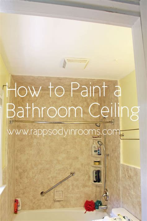 how to paint bathroom ceiling painting a bathroom ceiling w empowerment