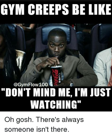 Gym Flow Meme - 25 best memes about gym creeps gym creeps memes
