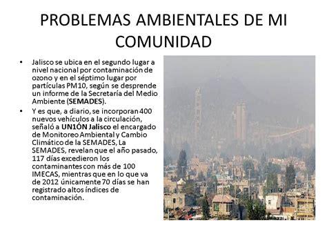 informacion de los problemas ambientales ecologia y medio ambiente problemas ambientales en mi