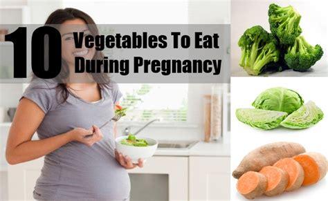 vegetables during pregnancy 10 vegetables to eat during pregnancy diy martini