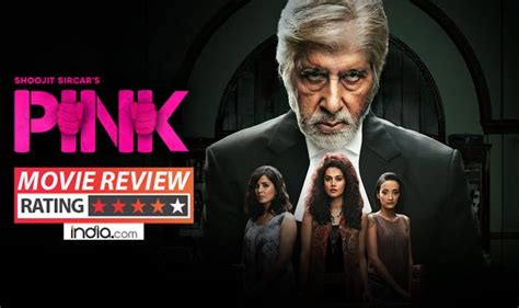 Film India Pink   pink movie review amitabh bachchan and taapsee pannu s