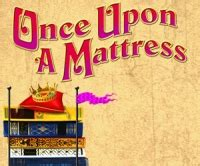 Once Upon A Mattress by Once Upon A Mattress Rodgers Hammerstein Show Details