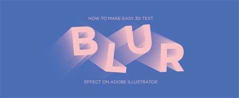 web design blur effect easy 3d blur text effect on adobe illustrator sean bates