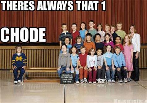Chode Meme - meme creator theres always that 1 chode meme generator