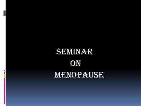 menopause and perimenopause overview slideshow menopause ppt