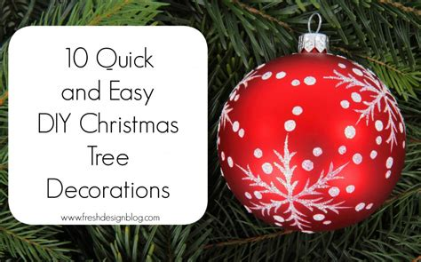 christmas decoration ideas to make at home 10 quick and easy diy christmas tree decorations fresh design blog
