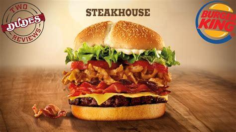 Burger King Steakhouse Nutrition Best 2017 S Tdr Review