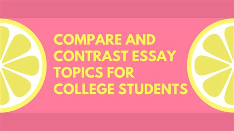 Compare And Contrast Essay Topics For College Students 20 interesting topics for a high school compare and