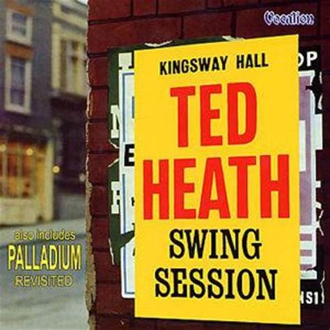 swing session swing session palladium revisited ted heath songs