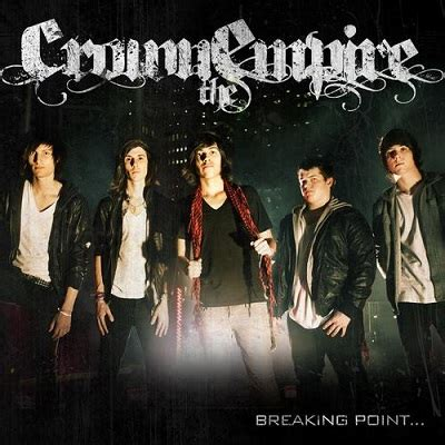 Crown The Empire Breaking Point | crown the empire breaking point
