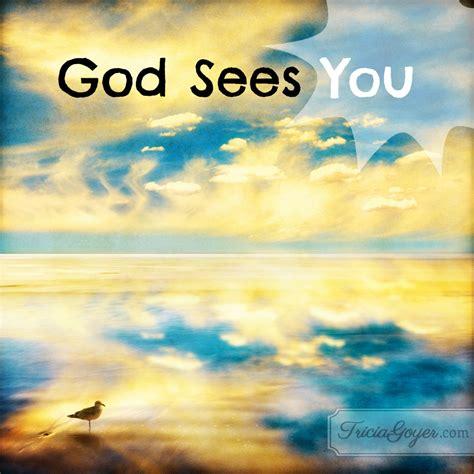 sees god god sees you tricia goyer