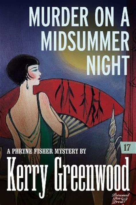 murder on a midsummer miss fisher s murder mysteries books murder on a midsummer phryne fisher 17 by kerry