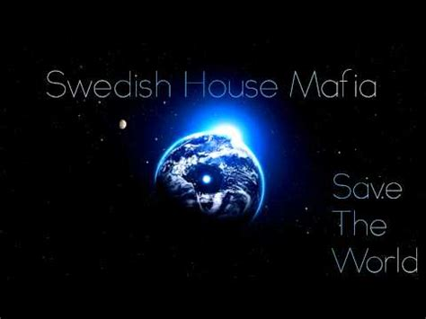 save the world swedish house mafia swedish house mafia save the world lyrics hot girls wallpaper