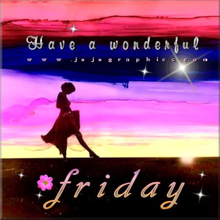 wonderful friday  graphics quotes comments images   myspace facebook