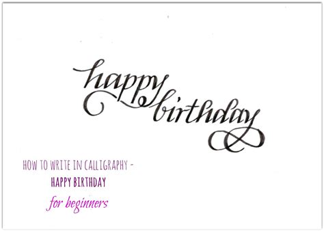 Happy Writing how to write in calligraphy happy birthday for beginners