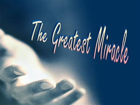 The Miracle Of Miracles Faith