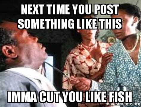 Next Time Meme - next time you post something like this imma cut you like