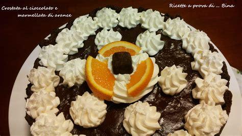 preparazioni di base ricette a prova di bina crostata al cioccolato e marmellata di arance ricette a