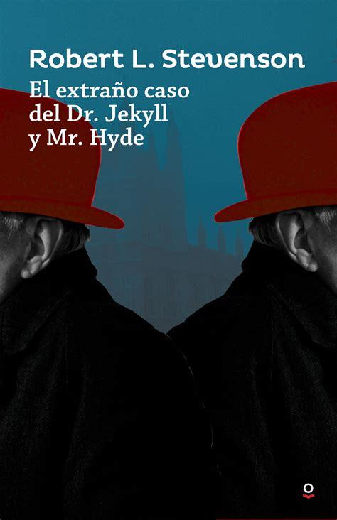 libro el degollador de hyde el extra 241 o caso del dr jekyll y mr hyde