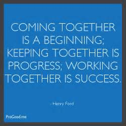 Henry Ford Quote Coming Together Henry Ford Teamwork Quotes Coming Together Image Quotes At