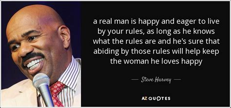 How To Keep A Man Meme - steve harvey quote a real man is happy and eager to live