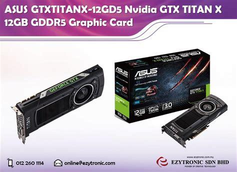 Vga Card Gtx Titan asus gtxtitanx 12gd5 nvidia gtx end 1 27 2017 10 15 am