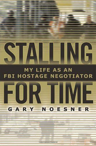 stalling for time my as an fbi hostage negotiator