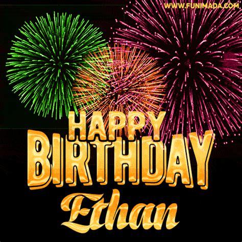 wishing   happy birthday ethan  fireworks gif animated greeting card