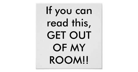 Get Out Of Room by If You Can Read This Get Out Of Room Poster Zazzle