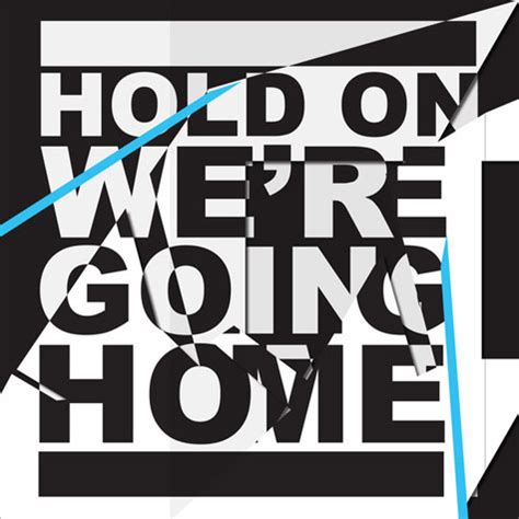 hold on testo quot hold on we re going home quot di e majid testo