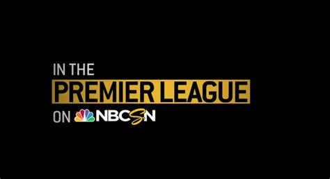 epl on nbc nbc sports launches new ad to remind viewers that it s the