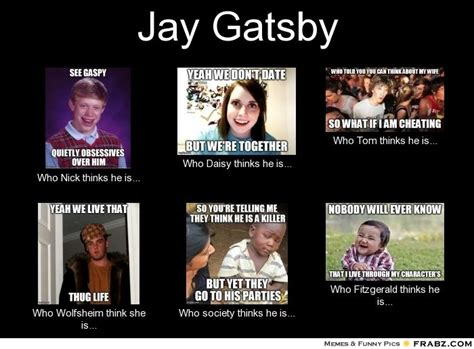 Great Gatsby Meme - jay gatsby meme generator what i do ap lang great