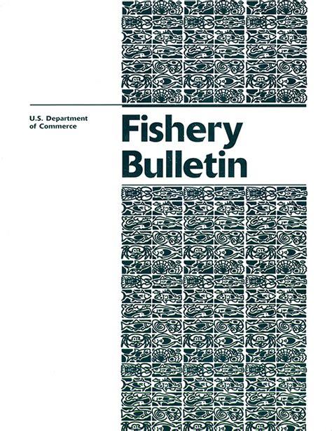 Ebook Fishery 3 fishery bulletin v 115 3 july 2017 u s government