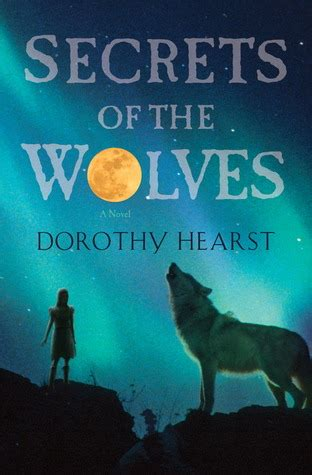 of the wolf books secrets of the wolves wolf chronicles 2 by dorothy