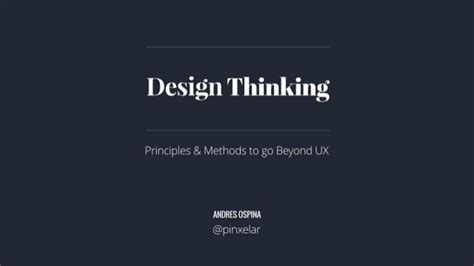 design thinking principles design thinking principles and methods to go beyond ux