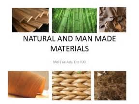 Natural Materials natural and man made materials