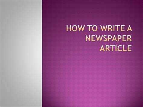 How To Make A News Paper Article - how to write a newspaper article