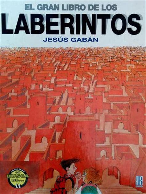 libro laberintos el gran libro de los laberintos de jes 250 s gab 225 n ion litio