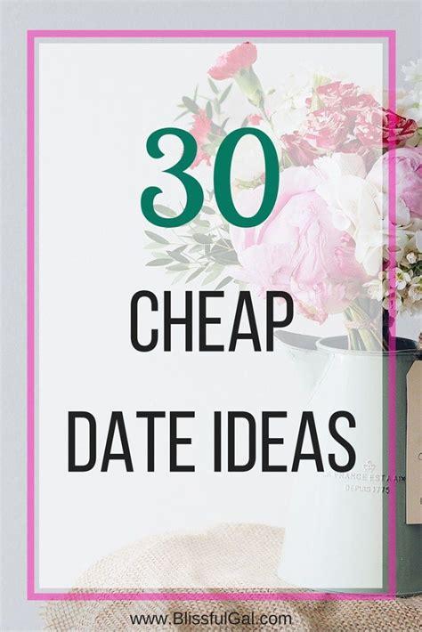 cheap dates 30 cheap date ideas this weekend cheap date ideas and money