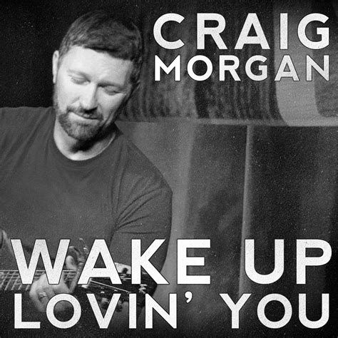 craig quot up lovin you quot song review country
