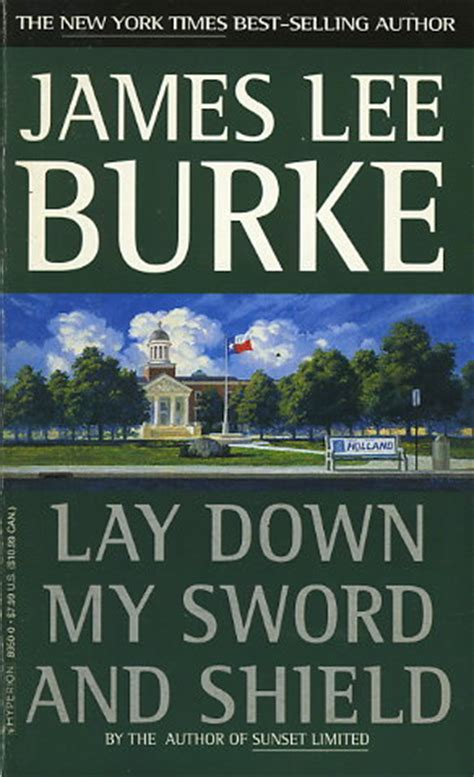 lay down my sword lay down my sword and shield by james lee burke fictiondb