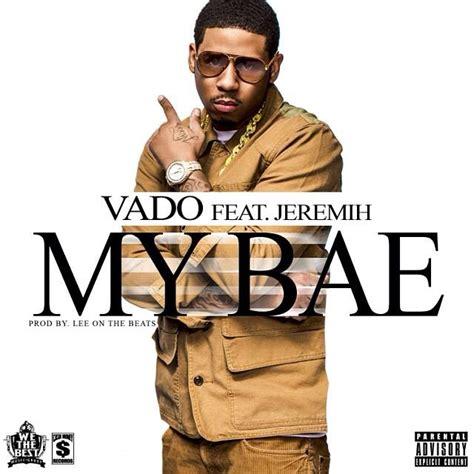 my lyrics vado new vado feat jeremih my bae
