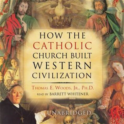 from the woods to civilization books listen to how the catholic church built western