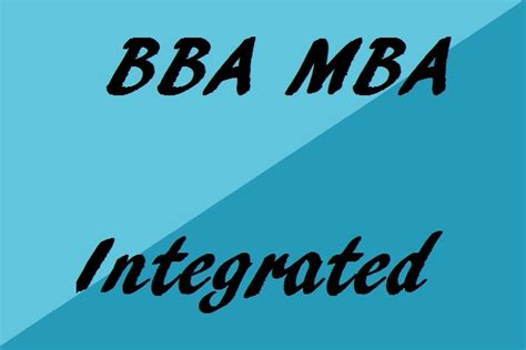 Integrated Mba After 12th by Bba Mba Integrated Course Basic Details Aicte Ruling